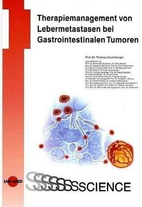Therapiemanagement von Lebermetastasen bei gastrointestinalen Tumoren: Thomas Gr�nberger