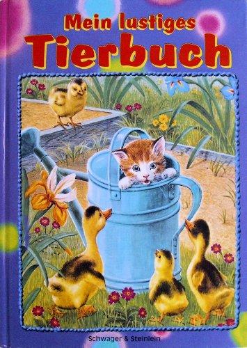 9783896002518: Mein lustiges Tierbuch: Ein lustiges Tierbuch für Mädchen und Buben