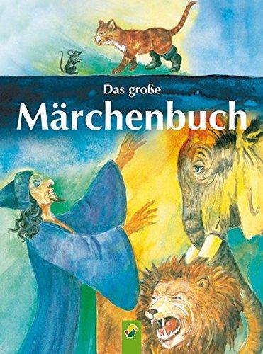 Das grosse Maerchenbuch Zwoelf der schoensten Maerchen