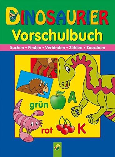9783896009586: Vorschulbuch Dinosaurier: Suchen, Finden, Verbinden, Z�hlen, Zuordnen