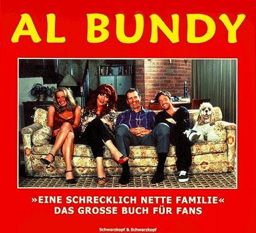 9783896021182: Al Bundy. Eine schrecklich nette Familie. Das große Buch für Fans