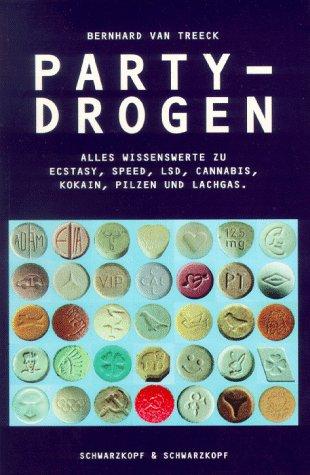 9783896021328: Partydrogen - Alles Wissenswerte zu Ecstasy, Speed, LSD, Cannabis, Kokain, Pilzen und Lachgas