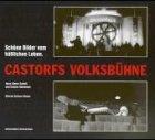 9783896021830: Castorfs Volksbuhne: Schone Bilder vom hasslichen Leben (German Edition)