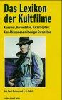 9783896022165: Das Lexikon der Kultfilme - Klassiker, Kuriositäten, Katastrophen: Kino-Phänomene mit ewiger Faszination
