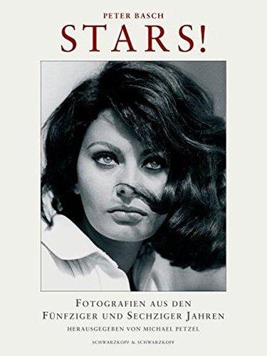 9783896024701: Peter Basch: Stars!: Fotografien aus den Fünfziger und Sechziger Jahren