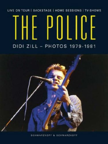 The Police Live on Tour, Backstage, TV-Shows, Home Sessions. Photos 1979 - 1981.