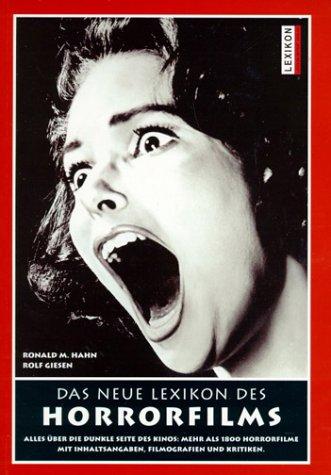 9783896025074: Das neue Lexikon des Horrorfilms. Alles über die dunkle Seite des Kinos: mehr als 1800 Horrorfilme mit Inhaltsangaben, Filmografien und Kritiken.