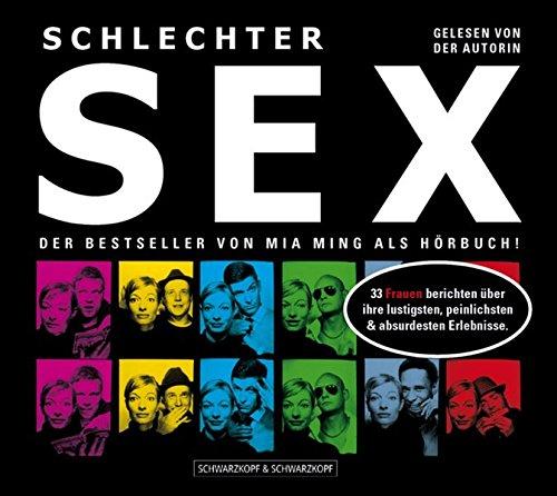 9783896025968: Schlechter Sex/2 CDs: 33 Frauen berichten über ihre lustigsten, peinlichsten & absurdesten Erlebnisse