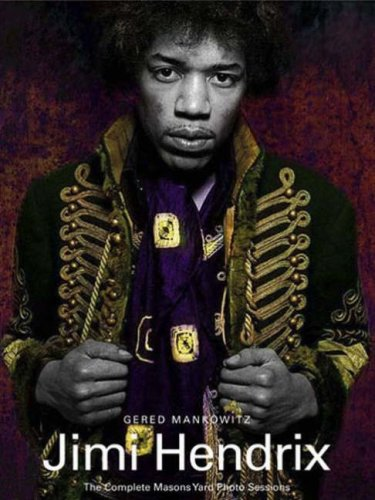 Jimi Hendrix: The Complete Masons Yard Photo Sessions (English and German Edition) (3896026151) by Gered Mankowitz