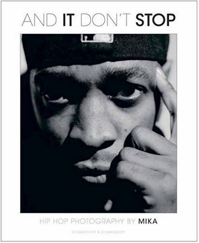 9783896026163: And it Don't Stop: Hip Hop Photography by Mika (English and German Edition)