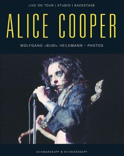9783896026514: Alice Cooper: Live on Tour, Studio, Backstage