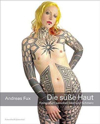 9783896026781: Die s�sse Haut: Fotografien zwischen Lust und Schmerz. Dt. /Engl.