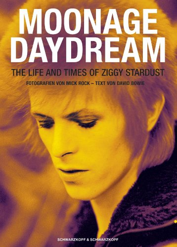 9783896026828: Moonage Daydream. The Life And Times Of Ziggy Stardust.