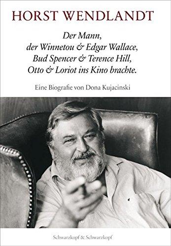 Horst Wendlandt: Der Mann, der Winnetou &: Kujacinski, Dona