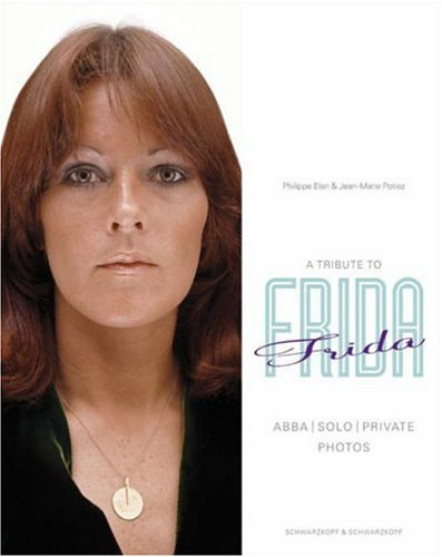 9783896026927: A Tribute to Frida. ABBA - Solo - Privat. Fotografien (English and German Edition)
