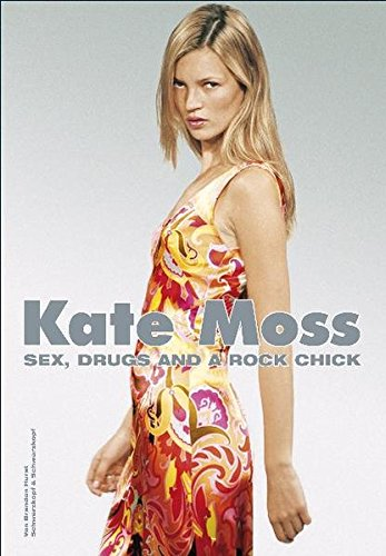 9783896027511: KATE MOSS - SEX, DRUGS AND A ROCK CHICK