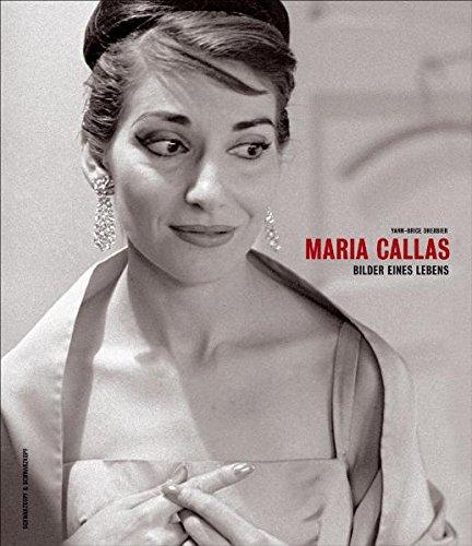 Bilder eines Lebens. Hg. von Yann-Brice Dherbier.: Callas, Maria.