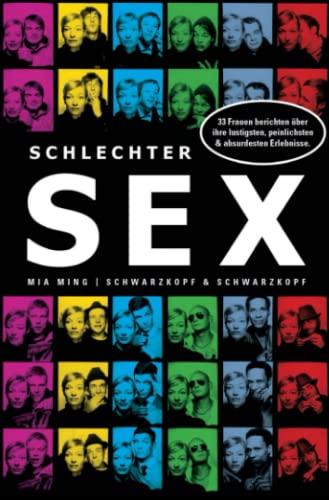 Schlechter Sex: 33 Frauen erzählen von ihren lustigsten, peinlichsten und absurdesten Erlebnissen