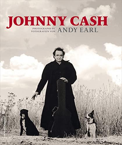 Johnny Cash   Vom Fotografen handsignierte Ausgabe : Vom Fotografen handsignierte Ausgabe. Text engl.-dtsch. - Andy Earl