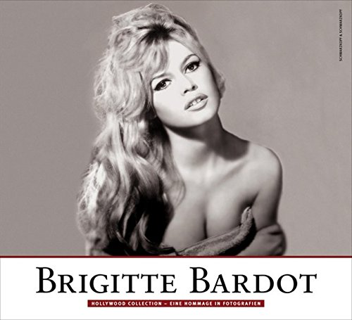 9783896029348: Brigitte Bardot: Hollywood Collection - Eine Hommage in Fotografien