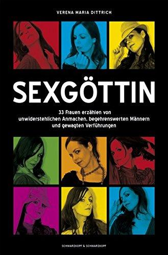 9783896029867: Sexgöttin: 33 Geschichten von unwiderstehlichen Frauen,  begehrenswerten Männern und gewagten Verführungen
