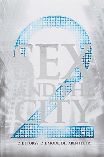 9783896029881: Sex And The City 2: Das offizielle Buch zum Film