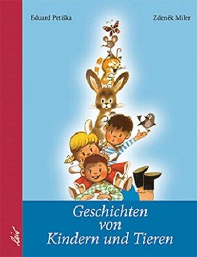 Geschichten von Kindern und Tieren: Eduard Petiska