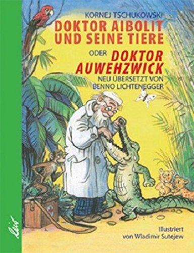 Doktor Aibolit und seine Tiere: oder Doktor: Kornej Tschukowski
