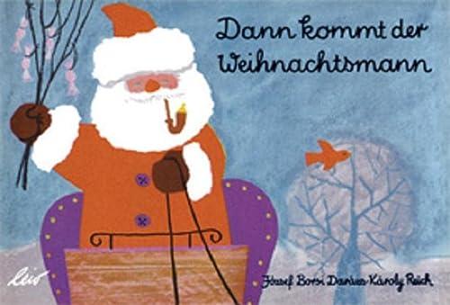 Dann kommt der Weihnachtsmann: Jozsef Borsi Darazs