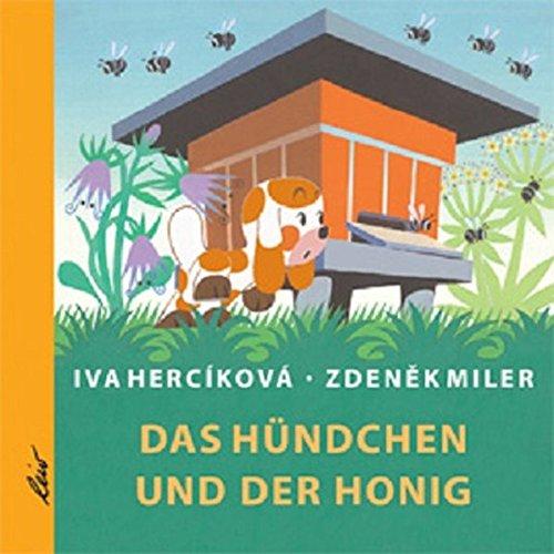 Das Hündchen und der Honig: Hercikova, Iva