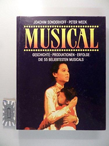 9783896040169: Musical. Geschichte - Produktionen - Erfolge. Die 55 beliebtesten Musicals