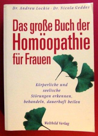 Das große Buch der Homöoopathie für Frauen: Dr. Andrew Lockie