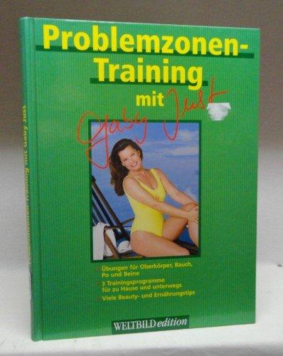 Problemzonen-Training. Übungen für Oberkörper, Bauch, Po und: Just, Gaby: