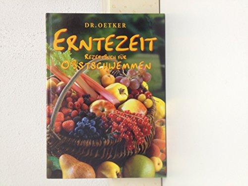 Erntezeit, Rezepte für Obstschwemmen, Dr. Oetker: N.N.