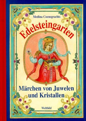 Edelsteingarten. Märchen von Juwelen und Kristallen: Coenegrachts, Medina