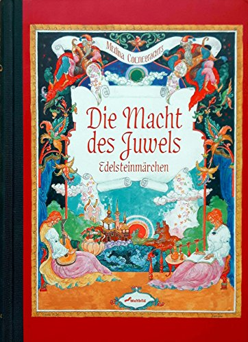 Die Macht des Juwels: Edelsteinmärchen (Livre en: Coenegrachts, Medina