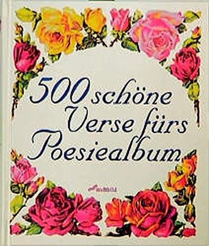 500 sch?ne Verse f?rs Poesiealbum: n/a