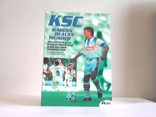 9783896091369: Badens Blaues Wunder. Geschichte und Geschichten des Karlsruher Sportclubs