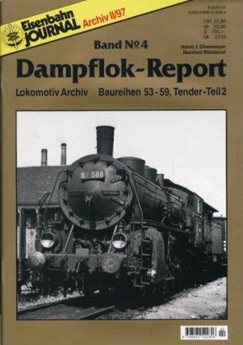 Eisenbahn-Journal - Archiv II / 97: Band N° 4 : Dampflok-Report - Baureihen 53 - 59, Tender - Teil 2. Lokomotiv Archiv. - Obermayer, Horst J. / Weisbrod, Manfred.