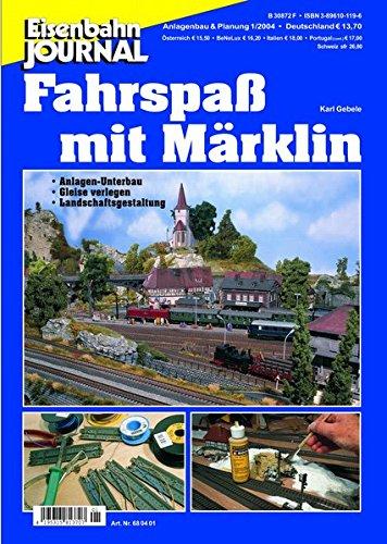 9783896101198: Fahrspaß mit Marklin - Anlagen-Unterbau, Gleise verlegen, Landschaftsgestaltung - Anlagenbau & Planung 1-2004