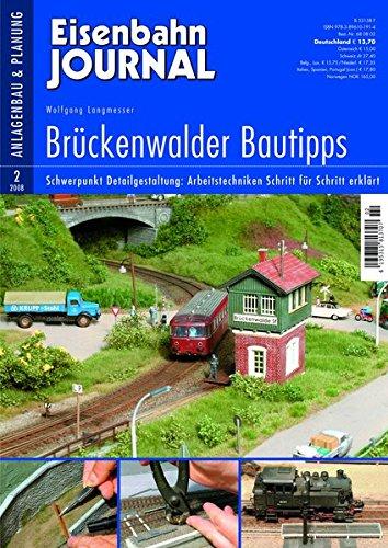 9783896101914: Brückenwalder Bautipps - Schwerpunkt Detailgestaltung: Arbeitstechniken Schritt für Schritt erklärt - Eisenbahn Journal Anlagenbau & Planung 2-2008