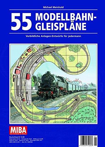 9783896102256: 55 Modellbahn-Gleispläne - Vorbildliche Anlagen-Entwürfe für jedermann - MIBA Planungshilfen