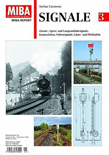 9783896102386: Signale 3 - Zusatz-, Sperr- und Langsamfahrsignale, Kennzeichen, Nebensignale, Läute- und Pfeiftafeln - MIBA Report