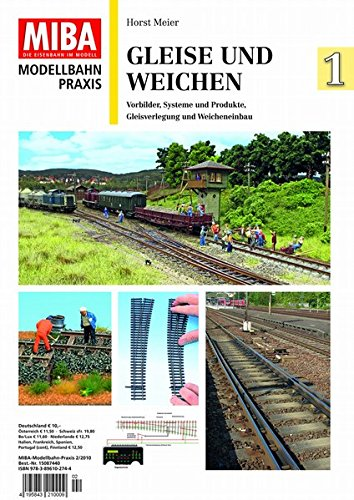 9783896102744: Gleise und Weichen 1 - Vorbilder, Systeme und Produkte, Gleisverlegung und Weicheneinbau - MIBA Modellbahn Praxis
