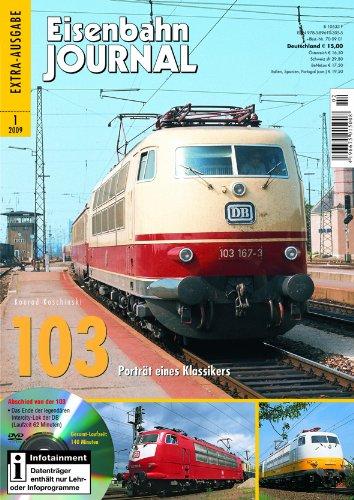 9783896103055: 103 - Portr�t eines Klassikers - mit Video-DVD - Eisenbahn Journal Extra 1-2009
