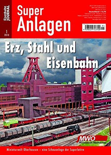 9783896103154: Erz, Stahl und Eisenbahn - Miniaturwelt Oberhausen - Eine Schauanlage der Superlative - Eisenbahn Journal Super-Anlagen 1-2010