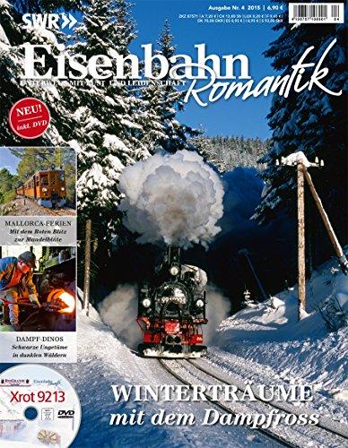 9783896108159: Eisenbahn Romantik Magazin - Unterwegs mit Lust und Leidenschaft - Winterträume mit dem Dampfross - Mit DVD 4-2015