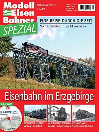 9783896108272: Eisenbahn im Erzgebirge - Vom Fichtelberg zum Musikwinkel - Eine Reise durch die Zeit - MEB ModellEisenBahner Spezial 21 mit DVD