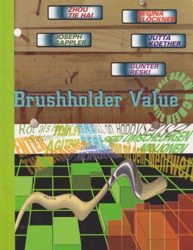 Brushholder Value. Soll Haben Schein Sein.: Zhou Tie Hai, Regina Klockner, Joseph Sappler, Jutta ...