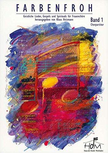 9783896153166: Farbenfroh - Geistliche Lieder, Gospels und Spirituals für Frauenchöre, Chorpartitur